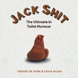 Jack Shit: The Ultimate in Toilet Humour