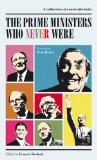 The Prime Ministers Who Never Were: A Collection of Counterfactuals