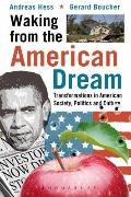 Waking from the American Dream : Transformations in American Society, Politics and Culture