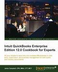 Intuit QuickBooks Enterprise Edition 12. 0 Cookbook for Experts