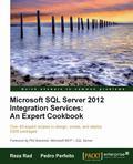 Microsoft SQL Server 2012 Integration Services : An Expert Cookbook