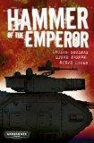 Hammer of the Emperor. Lucian Soulban, Steve Parker, Steve Lyons (Warhammer 40000)