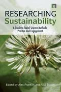 Researching Sustainability: A Guide to Social Science Methods, Practice and Engagement. Alex...
