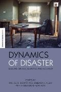 Dynamics of Disaster: Lessons on Risk, Response and Recovery (Science in Society Series)