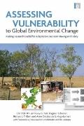 Assessing Vulnerability to Global Environmental Change : Making Research Useful for Adaptati...
