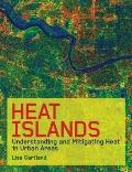 Heat Islands: Understanding and Mitigating Heat in Urban Areas