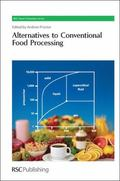 Alternatives to Conventional Food Processing (RSC Green Chemistry Series)