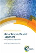 Phosphorus-Based Polymers : From Synthesis to Applications