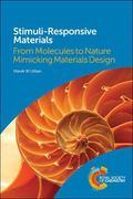 Stimuli-Responsive Materials : From Molecules to Nature Mimicking Materials Design