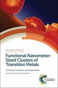 Functional Nanometer-Sized Clusters of Transition Metals : Synthesis, Properties and Applica...