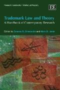 Trademark Law and Theory: A Handbook of Contemporary Research (Research Handbooks in Intelle...