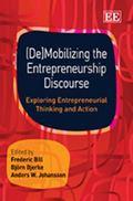 (De)mobilizing the Entrepreneurial Discourse : Exploring Entrepreneurial Thinking and Action