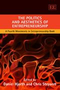 The Politics and Aesthetics of Entrepreneurship: A Fourth Movements in Entrepreneurship Book