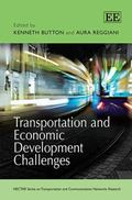 Transportation and Economic Development Challenges (Nectar Series on Transportation and Comm...