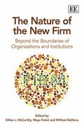 Nature of the New Firm : Beyond the Boundaries of Organisations and Institutions