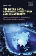 The World Bank, Asian Development Bank and Human Rights: Developing Standards of Transparenc...