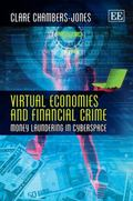Virtual Economies and Financial Crime : Money Laundering in Cyberspace