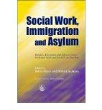 Social Work, Immigration and Asylum: Debates, Dilemmas and Ethical Issues for Social Work an...