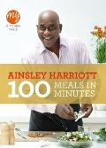 100 Meals in Minutes. by Ainsley Harriott (My Kitchen)