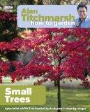 Alan Titchmarsh How to Garden: Small Trees