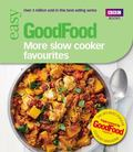 Good Food - More Slow Cooker Favourites : Triple-Tested Recipes