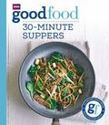 Good Food : 30 Minute Suppers