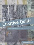 Creative Quilts : Inspiration, Texture and Stitch