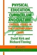 Physical Education, Curriculum, and Culture Critical Issues in the Contemporary Crisis
