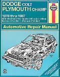 Dodge Colt/Plymouth Champ Automotive Repair Manual, 1978-1987