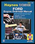 Ford Engine Overhaul Manual (Haynes Repair Manuals)