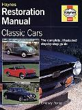 Haynes Restoration Manual Classic Cars  The Complete, Illustrated Step-By-Step Guide