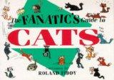 The Fanatic's Guide to Cats (The Fanatic's Guides Series)