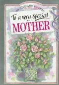 To a Very Special Mother