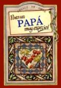 Para UN Pap Muy Especial/to a Very Special Dad