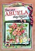 Para Una Abuelo Muy Especial/to a Very Special Grandmother