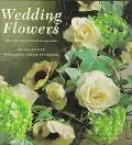 Wedding Flowers: More than Sixty Beautiful Arrangements