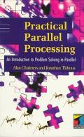 Practical Parallel Processing: A Introduction to Problem Solving in Parallel