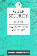 Gulf Security in the Twenty-First Century
