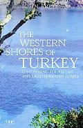 Western Shores Of Turkey Discovering The Aegean And Mediterranean Coasts