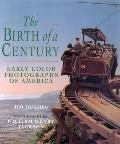 Birth of a Century: Early Color Photographs of America - Jim Hughes - Hardcover