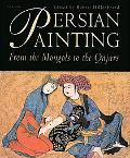 Persian Painting from the Mongols to the Qajars Studies in Honour of Basil W. Robinson