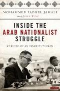 Inside the Arab Nationalist Struggle : Memoirs of an Iraqi Statesman