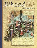 Bihzad Master of Persian Painting