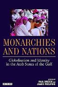 Monarchies And Nations Globalisation And Identity in the Arab States of the Gulf