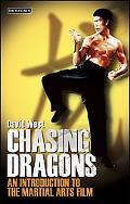 Chasing Dragons An Introduction to the Martial Arts Film