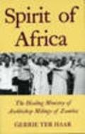 Spirit of Africa: Healing Ministry of Archbishop Milingo of Zambia