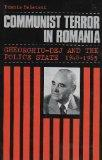 Communist Terror in Romania: Gheorghui-dej and the Police State, 1948-65