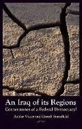 Iraq of Its Regions : Cornerstones of a Federal Democracy?