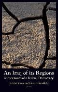 Iraq of Its Regions: Cornerstones of a Federal Democracy?
