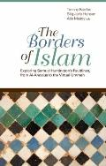 The Borders of Islam. Exploring Samuel Huntington's Fultlines, from Al-Andalus to the Virtua...